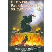 Livro - Ele veio para libertar os cativos- Rebecca Brown -