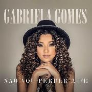 CD - Gabriela Gomes - Não Vou Perder a Fé