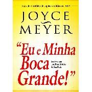 Livro - Joyce Meyer - Eu e Minha Boca Grande