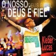 CD - Kleber Lucas - O nosso Deus é fiel