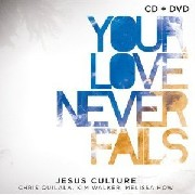 CD+DVD - Jesus Culture - Your Love Never Fails