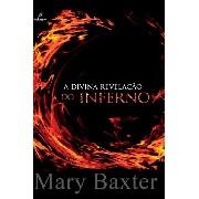 Livro - A Divina Revelação Do Inferno - Mary Baxter
