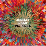 CD - Jeremy Camp - Reckless