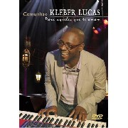 DVD - Kleber Lucas - Comunhão Para aqueles que te amam
