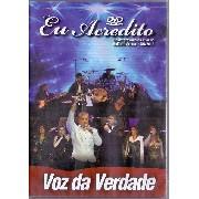 DVD - Voz da Verdade - Eu Acredito