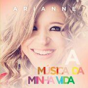 CD - Arianne - A musica da minha vida