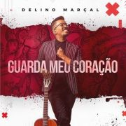 CD - Delino Marcal - Guarda meu coracao