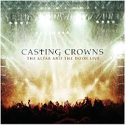 CD duplo - Casting crowns - The Altar and The Door Live