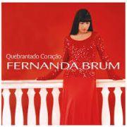 CD - Fernanda Brum - Quebrantado Coraçao