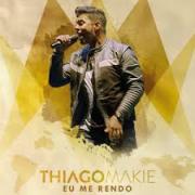 CD - Thiago Makie - Eu me rendo