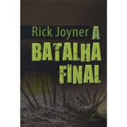 Livro - A batalha final - Rick Joyner