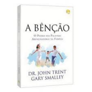 Livro - A Benção - John Trent ,PH.D. Gare Smalley