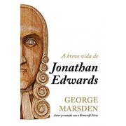 Livro - A breve vida de Jonathan Edwards - George Marsden