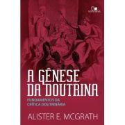 Livro - A genese da doutrina - Alister