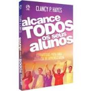 Livro - Alcance todos os seus alunos - Clancy P. Hayes