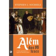 Livro - Alem das 95 teses - Stephen J.Nichols