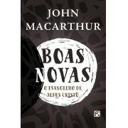 Livro - Boas novas - John Macarthur