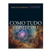 Livro - Como tudo começou - Adauto Lourenço