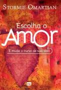 Livro - Escolha o amor - Stormie Omartian