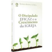 Livro - O discipulado eficaz e o crescimento da igreja - Rayfran Batista