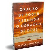 Livro - Oraçao de poder segundo o coracao de Deus - Wesley Duewel