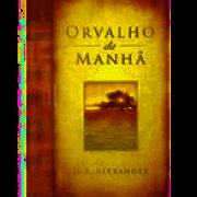 Livro - Orvalho da Manha - H.E. Alexander
