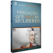 Livro - Pregação que fala a mulheres - Alice P. Mathews