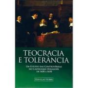 Livro - Teocracia e tolerancia - Douglas Nobbs