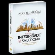 Livro - Viver com integridade e sabedoria - Miguel Nunez