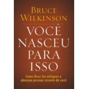 Livro - Voce Nasceu para isso - Bruce Wilkinson