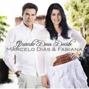 CD - Marcelo Dias e Fabiana - Quando Deus decide