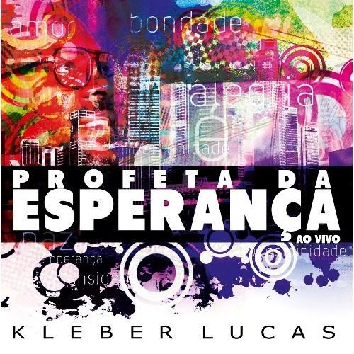 CD - Kleber Lucas - Profeta da Esperança