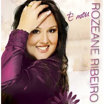 CD - Rozeane Ribeiro - É Meu