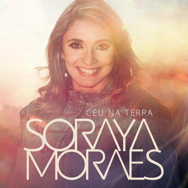 CD - Soraya Moraes - Céu na Terra