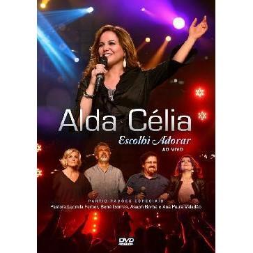 DVD - Alda Célia - Escolhi Adorar