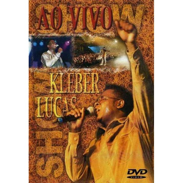 DVD - Kleber Lucas - Show Ao Vivo