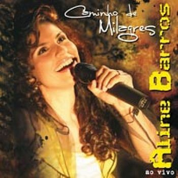 CD - Aline Barros - Caminho de Milagres