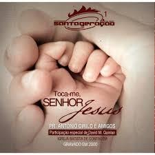 CD - Santa Geração - Toca-me Senhor Jesus