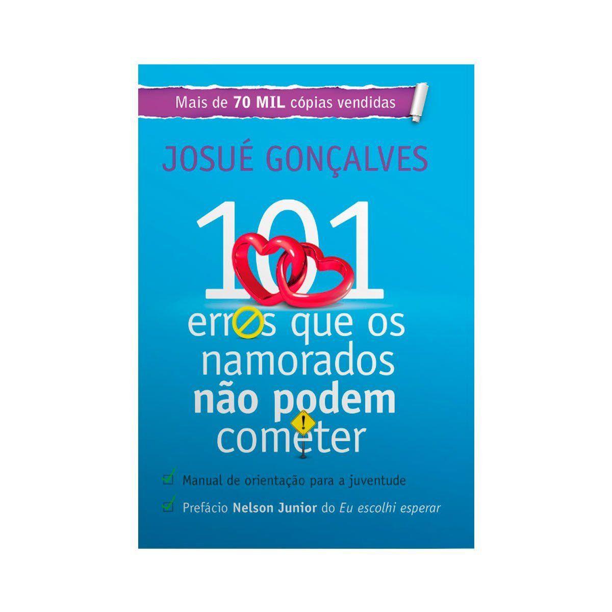 Livro - 101 Erros que os Namorados não podem cometer! - Pr. Josué Gonçalves