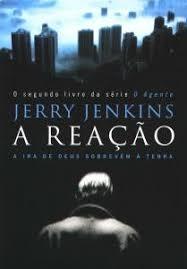 Livro - A reação - Jerry Jenkins
