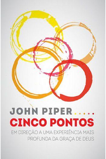 Livro - Cinco pontos - John Piper