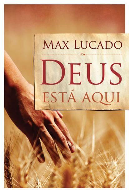 Livro - Deus esta aqui - Max Lucado