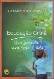 Livro - Educação Cristã - Gilmar Vieira Chaves