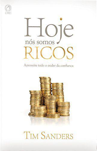 Livro - Hoje nós somos ricos - Tim Sanders