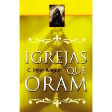 Livro - Igrejas que oram - C.Peter Wagner