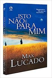 Livro - Isto não é para mim - Max lucado