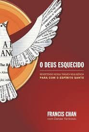 Livro - O Desus esquecido - Francis Chan