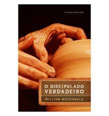 Livro - O Discipulado Verdadeiro - William Macdonald