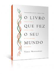 Livro - O livro que fez o seu mundo - Vishal Mangalwadi