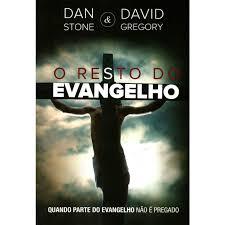 Livro - O resto do evangelho - Dan e David